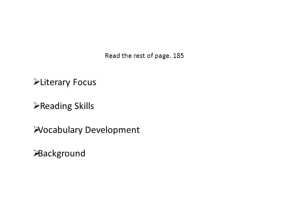 Before You Read Literary Focus Reading Skills Vocabulary Development Background Read the rest of page.