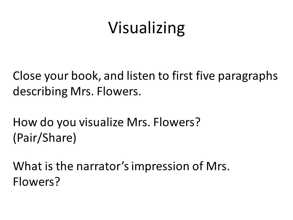 Visualizing Close your book, and listen to first five paragraphs describing Mrs.