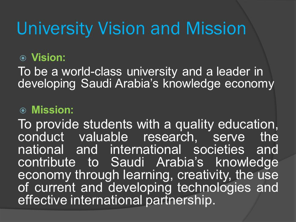 Vision: upgrading the academic and research to keep pace with scientific progress and requirements of society.