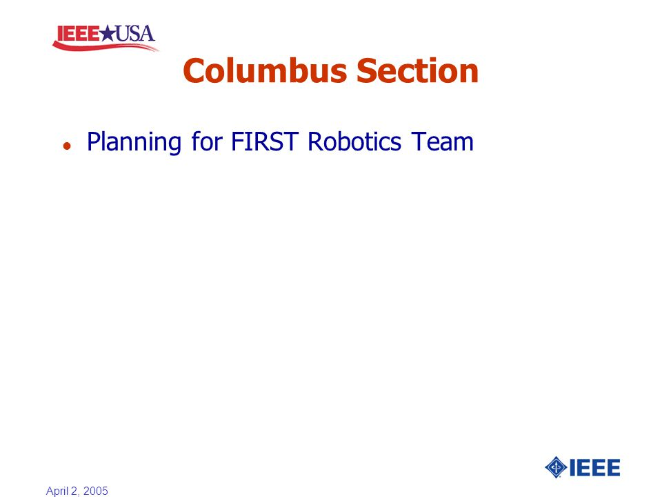 April 2, 2005 Columbus Section l Planning for FIRST Robotics Team