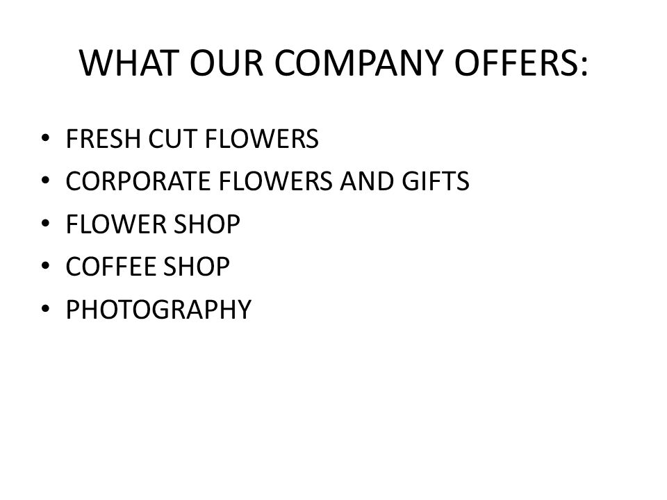 FRESH CUT FLOWERS WE PURCHASE OUR FLOWERS DIRECTLY FROM MULTI-FLORA JOHANNESBURG, AND NOT VIA AN AGENT.