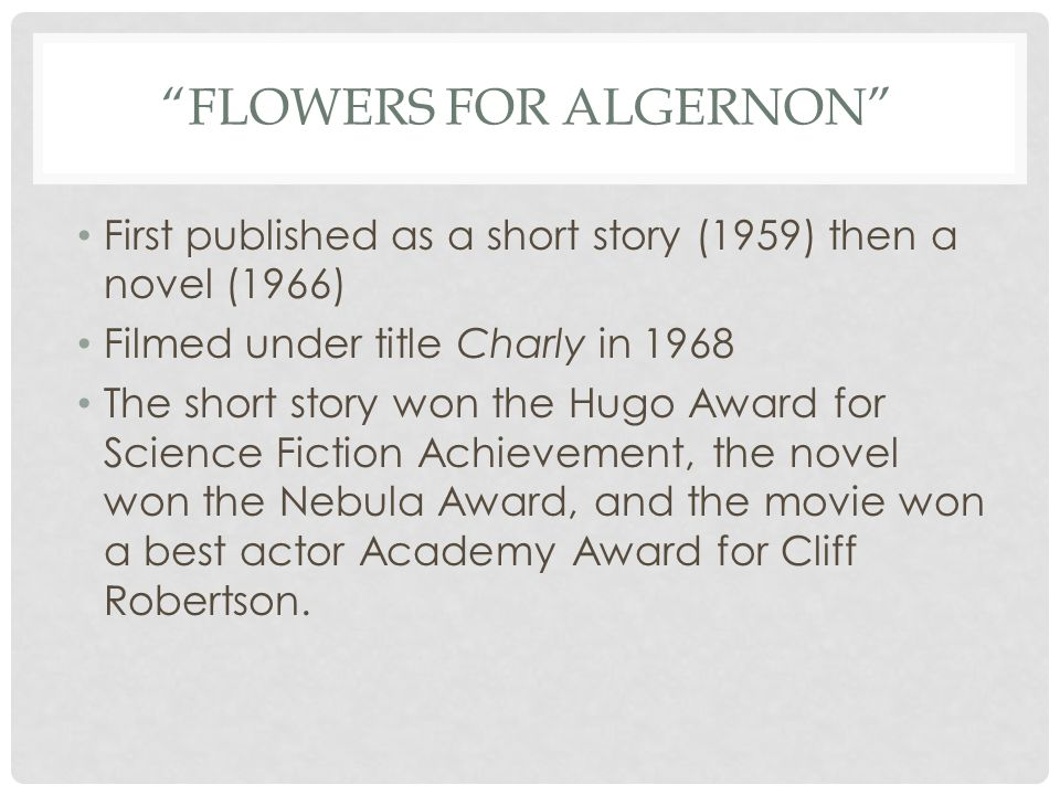 "flowers for algernon paper Flowers for algernon remains the ""ps please if you get a chance put some flowers on algernon's rely on professional writers with your college paper and."