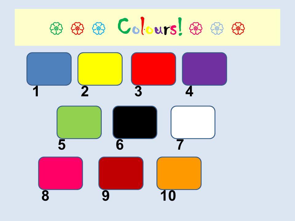 Colours! 1234 567 8910