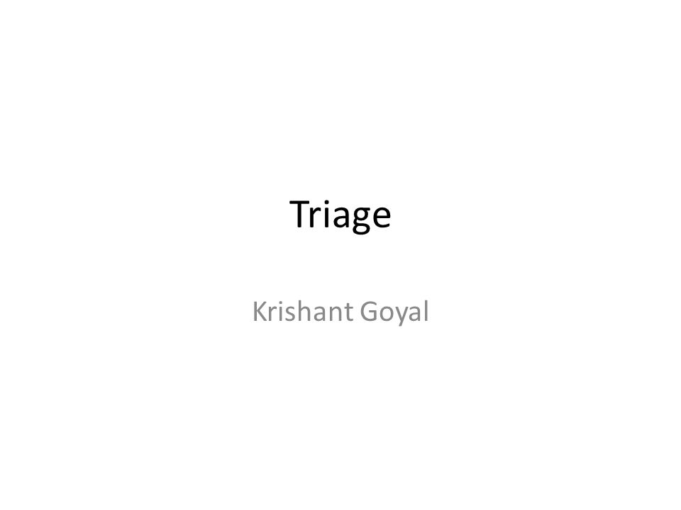Triage Krishant Goyal
