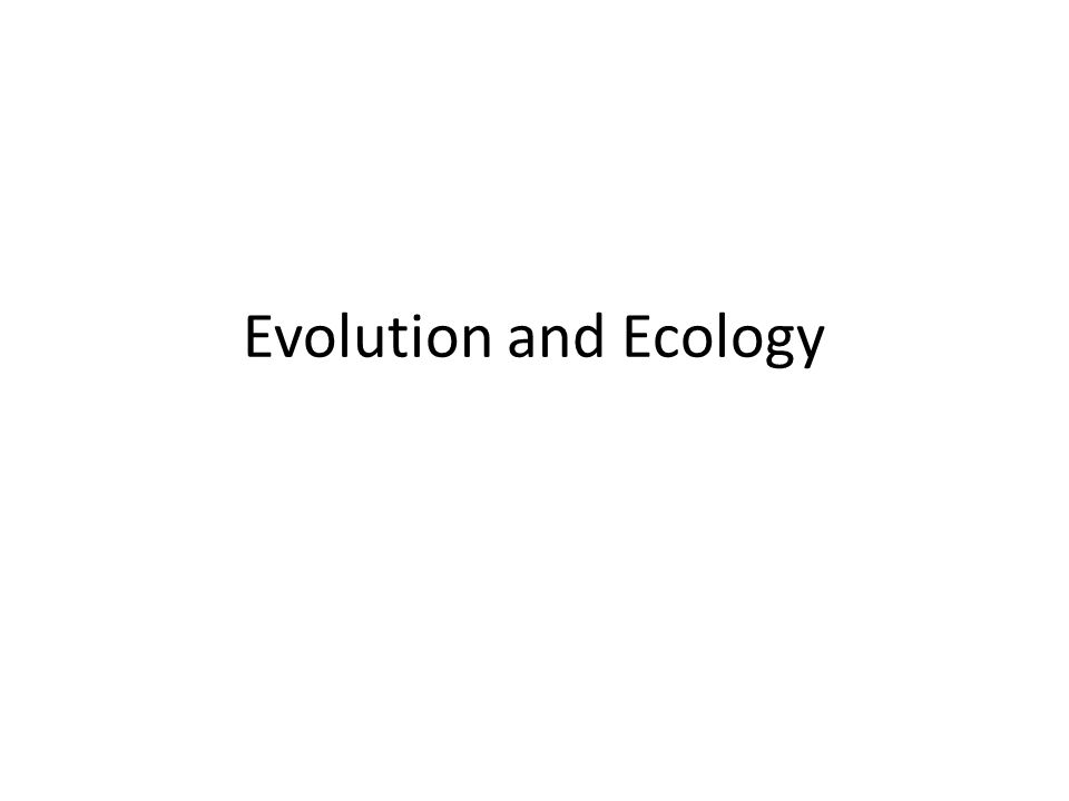 Evolution and Ecology