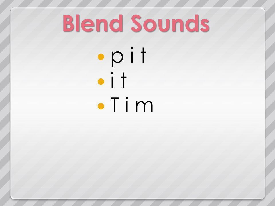 Blend Sounds p i t i t T i m