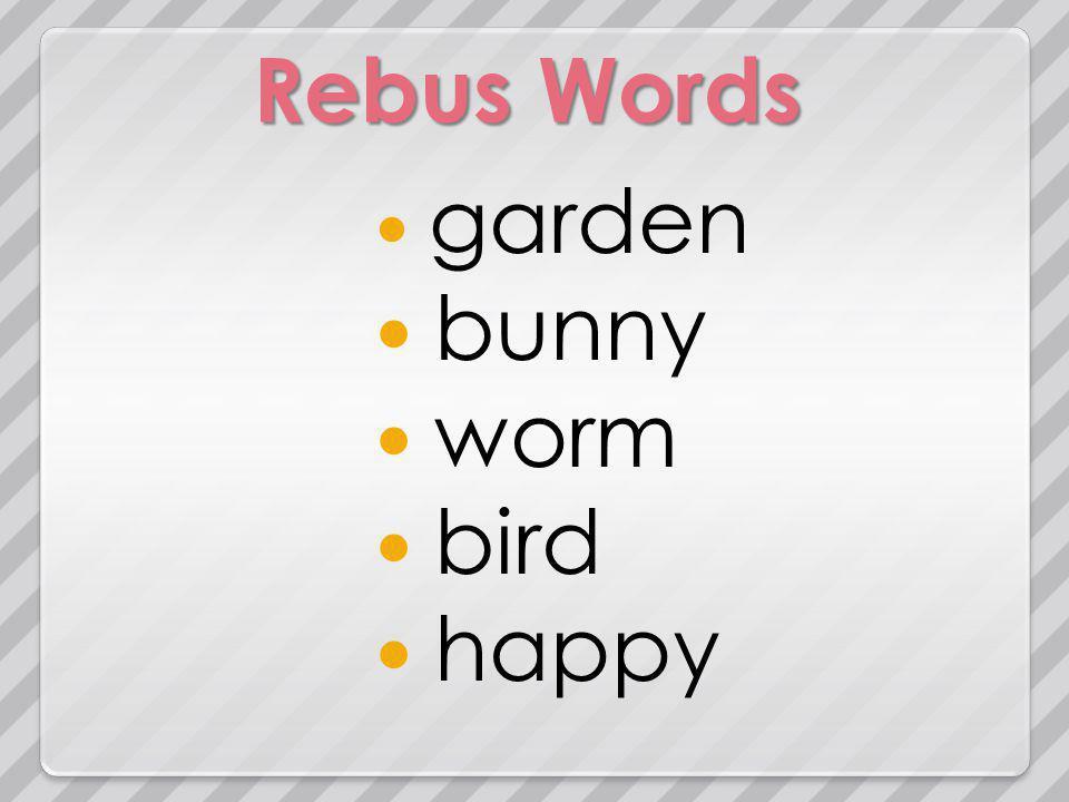 Rebus Words garden bunny worm bird happy