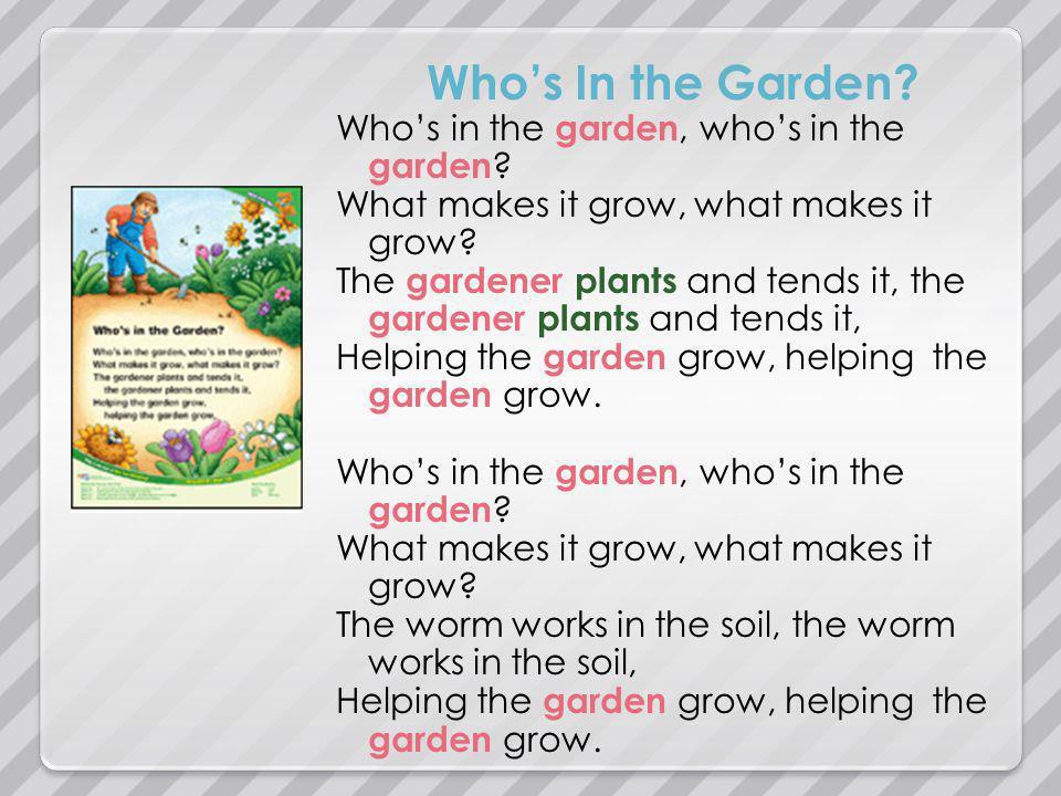 Whos In the Garden. Whos in the garden, whos in the garden .