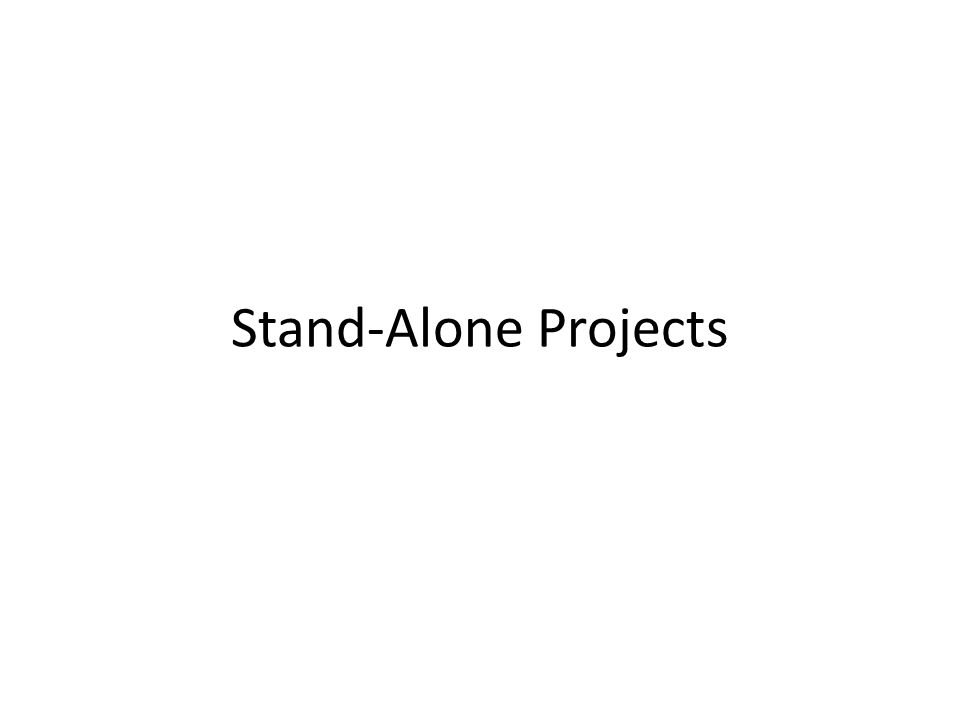 Stand-Alone Projects