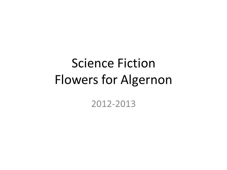 Science Fiction Flowers for Algernon 2012-2013