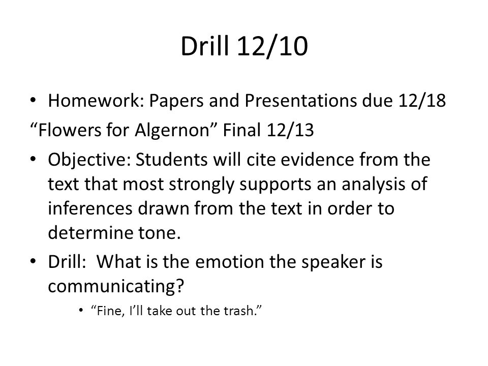 Drill 12/7 Homework: Paper draft due 12/10 Vocabulary Quiz on 12/7 Study a few minutes every night.