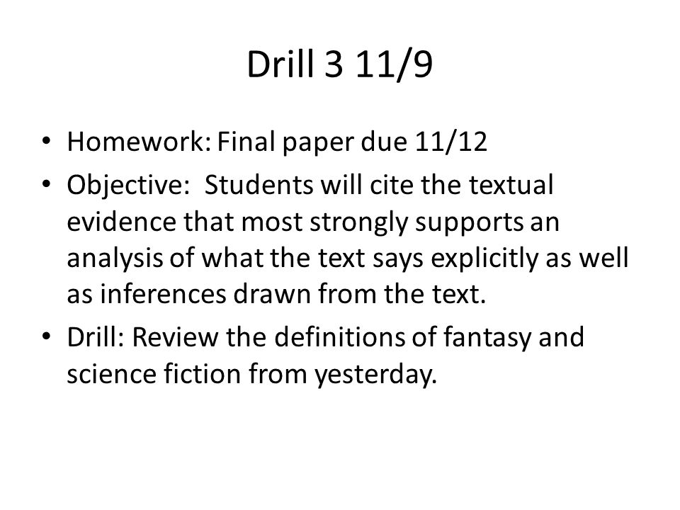 Drill 2 11/8 Homework: Final paper due 11/12.