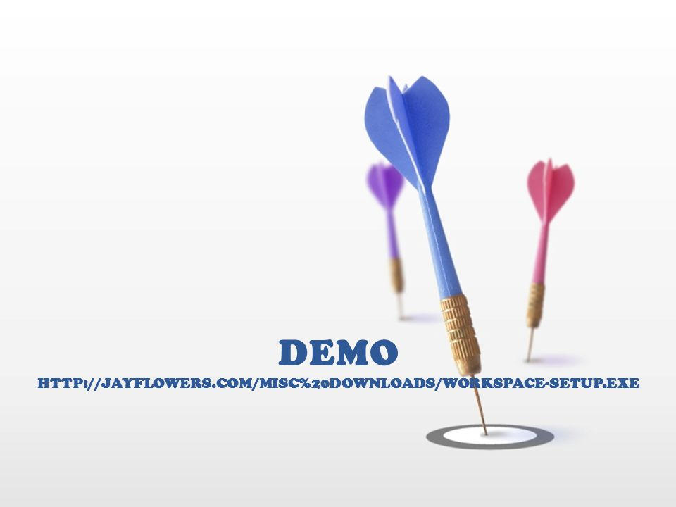 DEMO HTTP://JAYFLOWERS.COM/MISC%20DOWNLOADS/WORKSPACE-SETUP.EXE