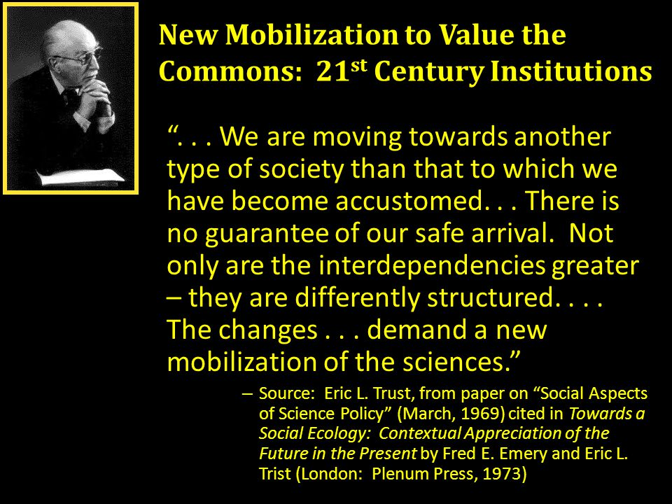 New Mobilization to Value the Commons: 21 st Century Institutions...