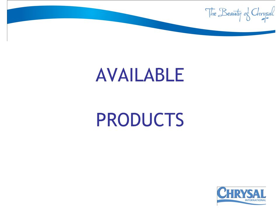 AVAILABLE PRODUCTS