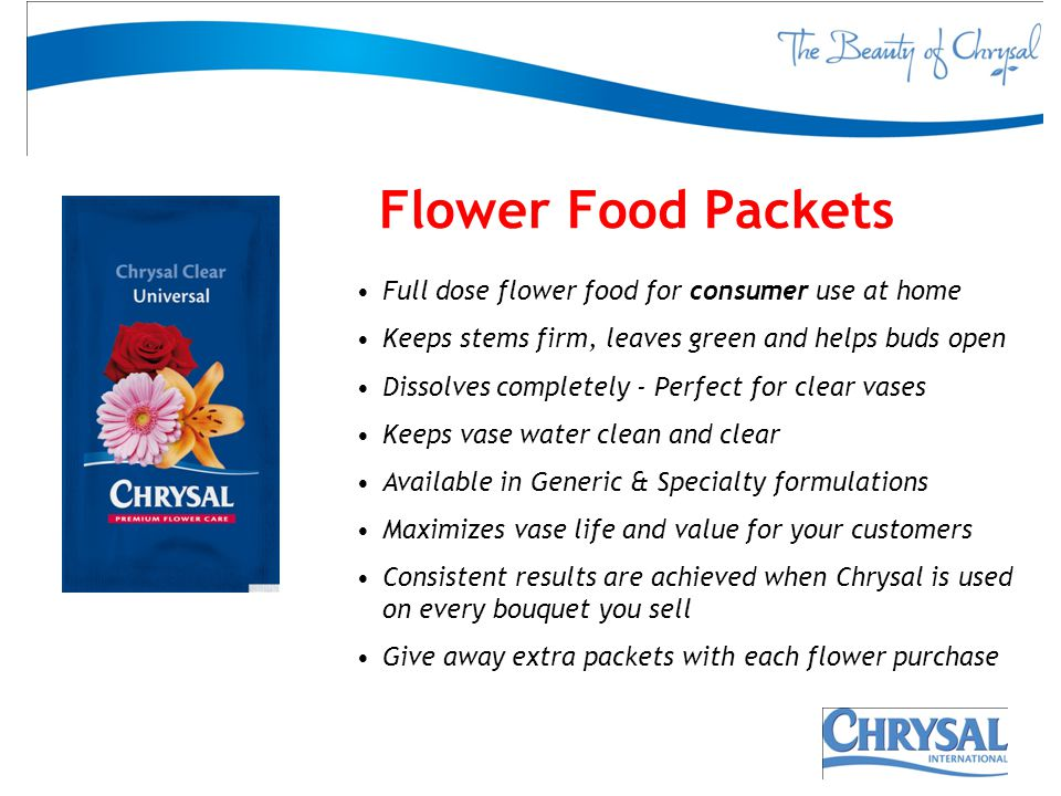 Flower Food Packets Full dose flower food for consumer use at home Keeps stems firm, leaves green and helps buds open Dissolves completely - Perfect f