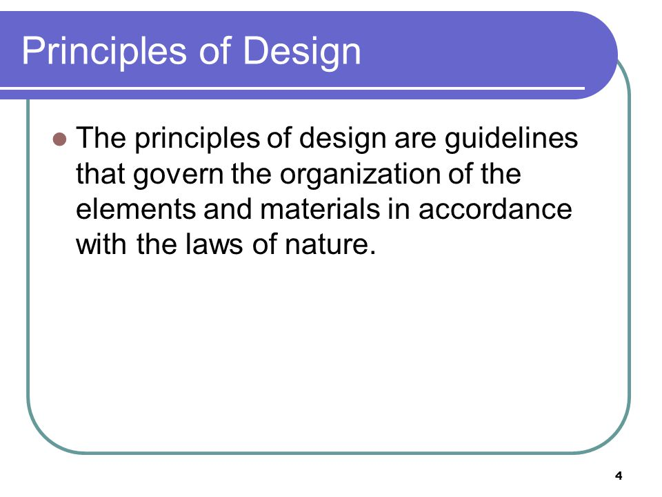 35 Elements of Design The physical characteristics of materials used in designs make up the elements of design.