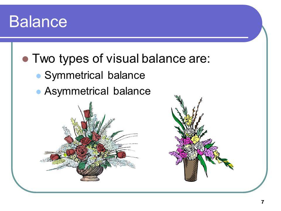 18 Establishing Visual Balance Place darker, heavier colors nearer to the center of the arrangement.