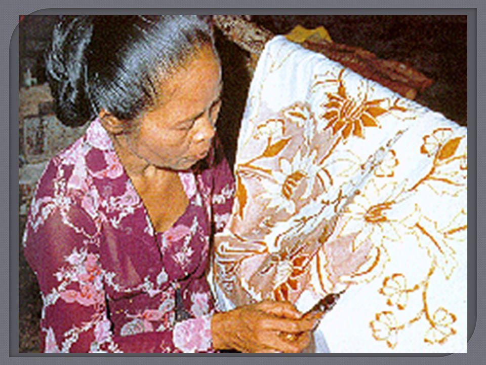 Although the process of decorating cloth through the process of batik is found in several regions in Africa or India and even in some South East Asian countries, the batik of Indonesia is unique and unequalled.