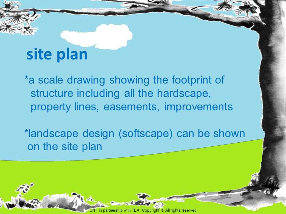 site plan *a scale drawing showing the footprint of structure including all the hardscape, property lines, easements, improvements *landscape design (