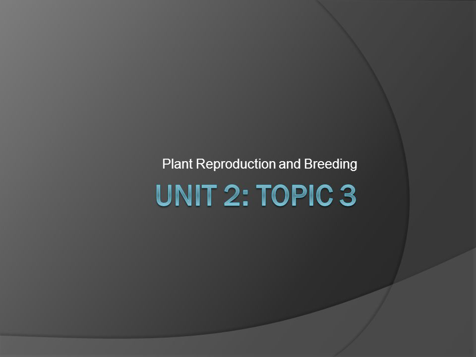 Plant Reproduction and Breeding
