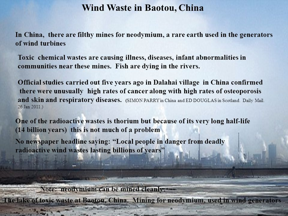 Wind Waste in Baotou, China Official studies carried out five years ago in Dalahai village in China confirmed there were unusually high rates of cancer along with high rates of osteoporosis and skin and respiratory diseases.