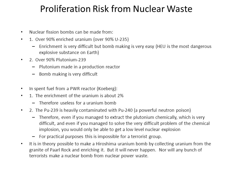 Proliferation Risk from Nuclear Waste Nuclear fission bombs can be made from: 1.