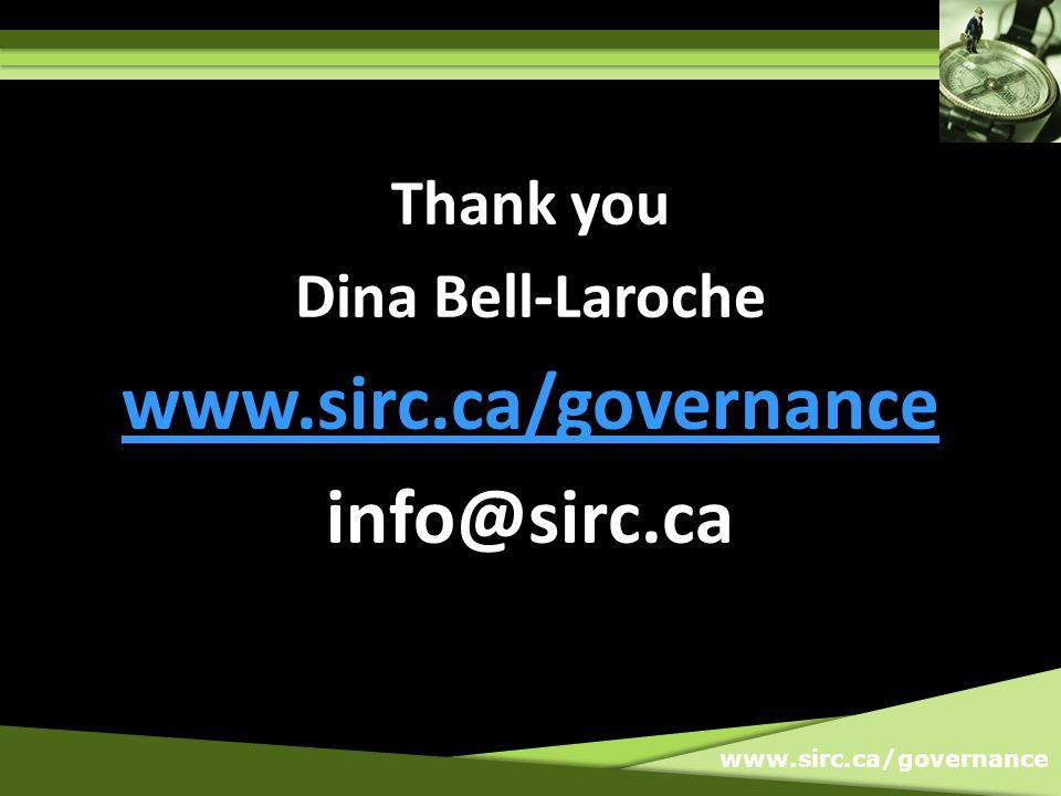 www.sirc.ca/governance Thank you Dina Bell-Laroche www.sirc.ca/governance info@sirc.ca