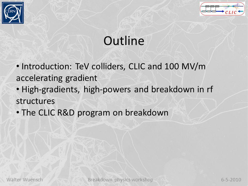 Walter WuenschBreakdown physics workshop6-5-2010 12 October 2009 CERN/KEK/SLAC high-power test structures T18 - undampedTD18 - damped Under test Done