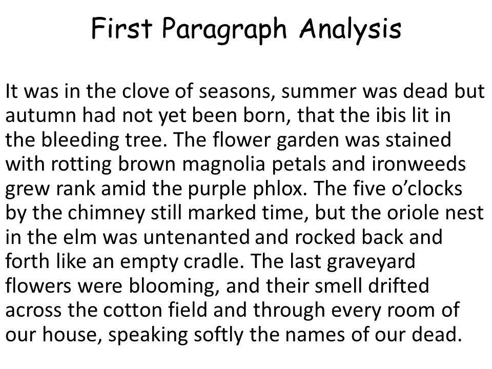 First Paragraph Analysis It was in the clove of seasons, summer was dead but autumn had not yet been born, that the ibis lit in the bleeding tree. The