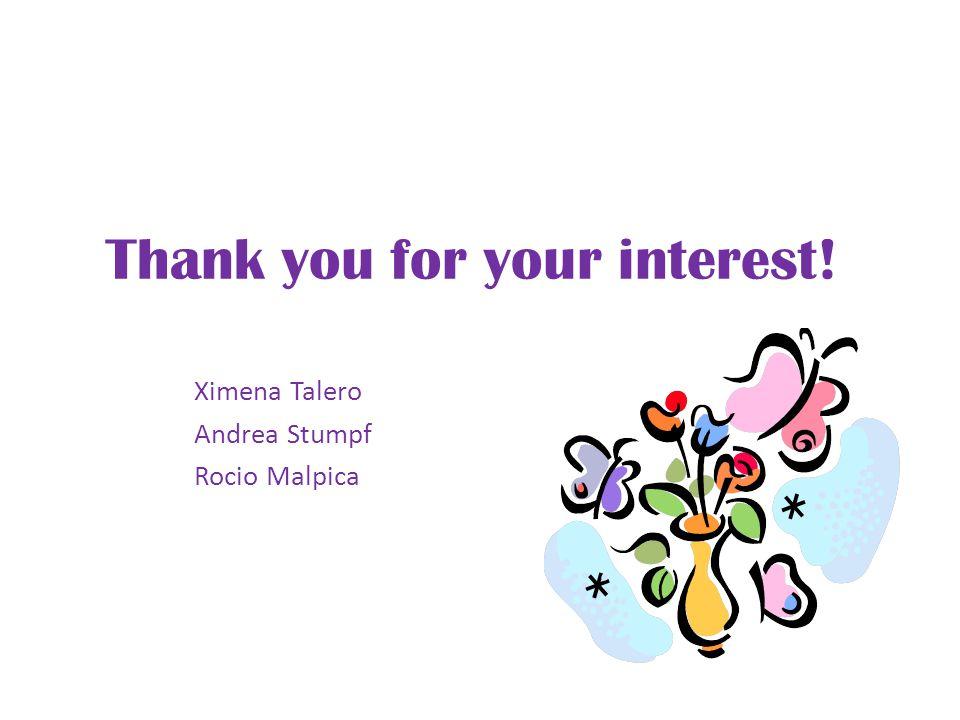 Thank you for your interest! Ximena Talero Andrea Stumpf Rocio Malpica