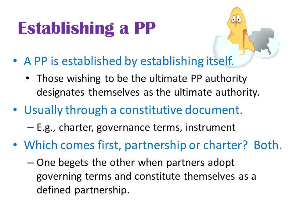Establishing a PP A PP is established by establishing itself.