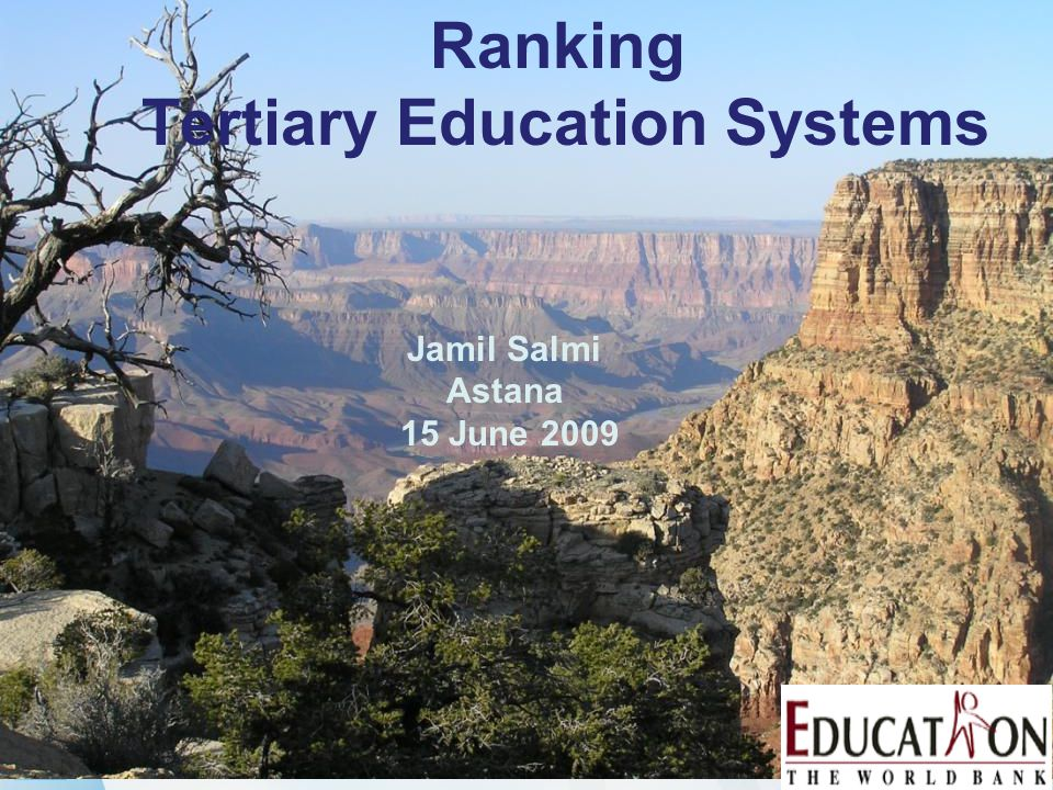 Ranking Tertiary Education Systems Jamil Salmi Astana 15 June 2009