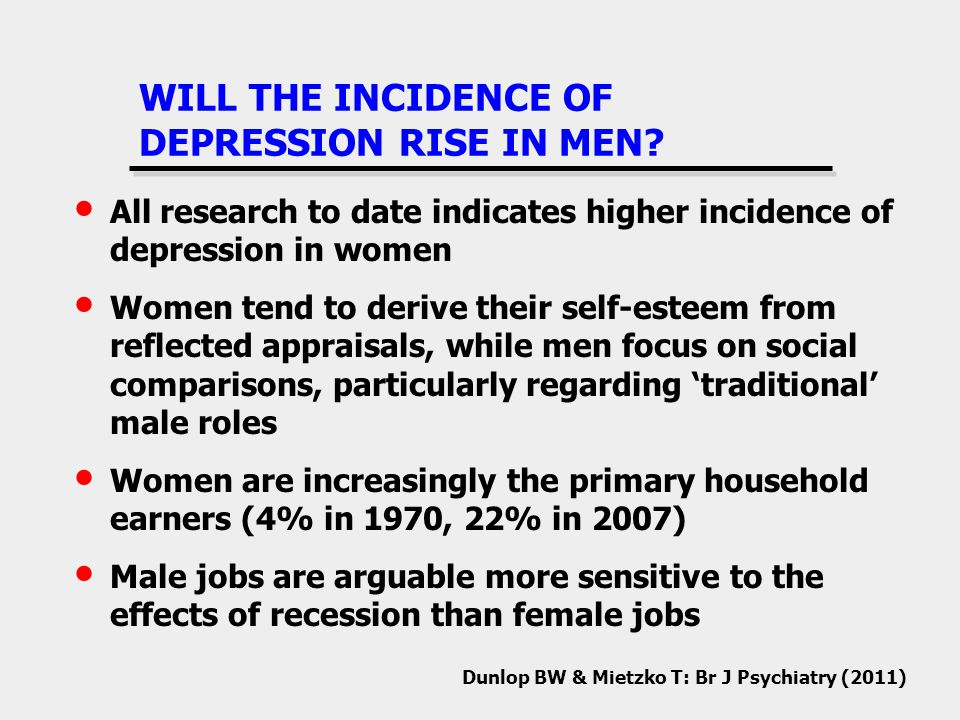 WILL THE INCIDENCE OF DEPRESSION RISE IN MEN.