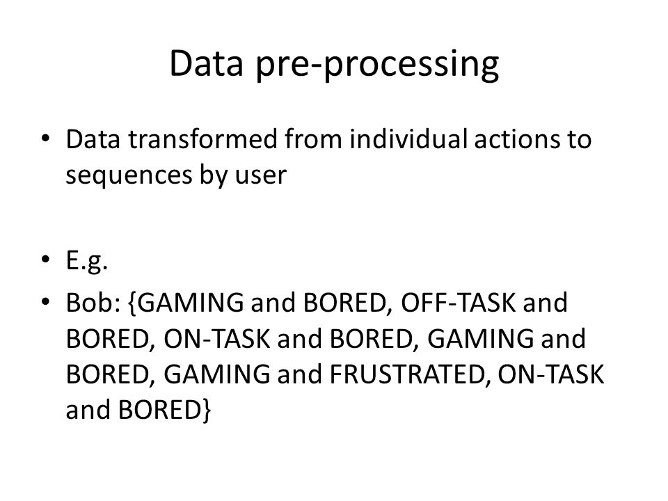 Data pre-processing Data transformed from individual actions to sequences by user E.g.