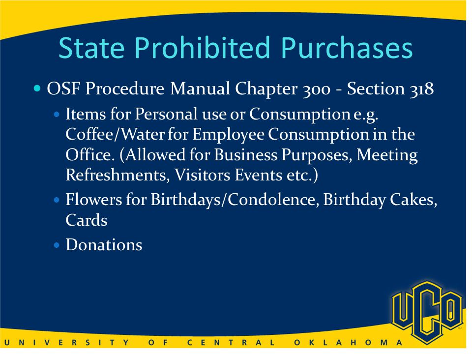 State Prohibited Purchases OSF Procedure Manual Chapter 300 - Section 318 Items for Personal use or Consumption e.g.