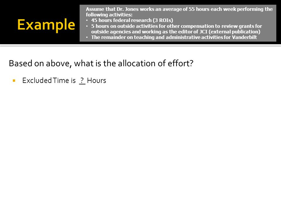 Based on above, what is the allocation of effort? Excluded Time is ? Hours Assume that Dr. Jones works an average of 55 hours each week performing the