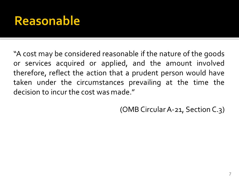 A cost may be considered reasonable if the nature of the goods or services acquired or applied, and the amount involved therefore, reflect the action