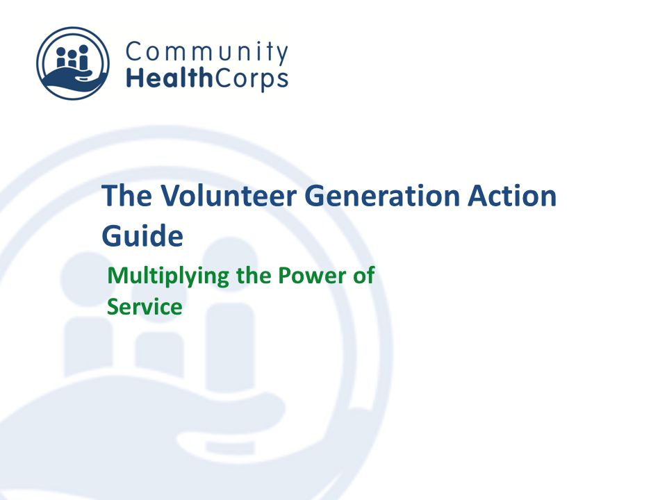 The Volunteer Generation Action Guide Multiplying the Power of Service