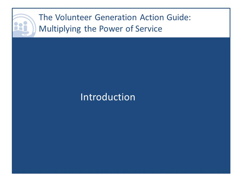 The Volunteer Generation Action Guide: Multiplying the Power of Service Introduction