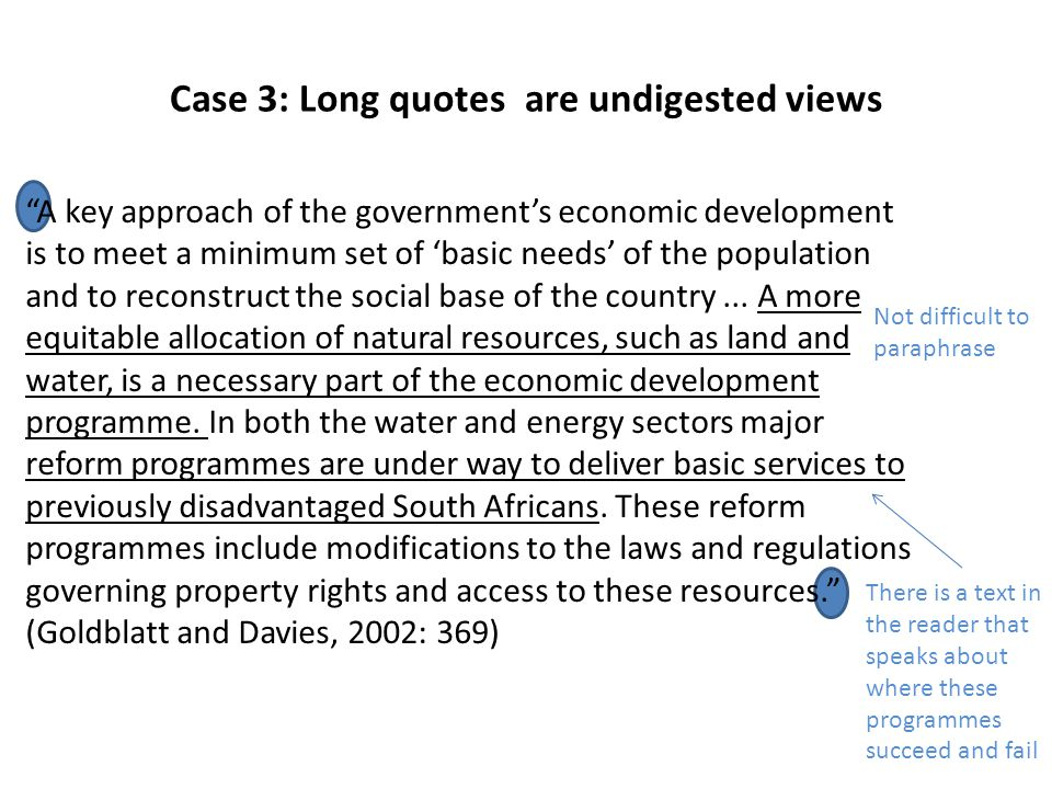 Case 3: Long quotes are undigested views A key approach of the governments economic development is to meet a minimum set of basic needs of the population and to reconstruct the social base of the country...