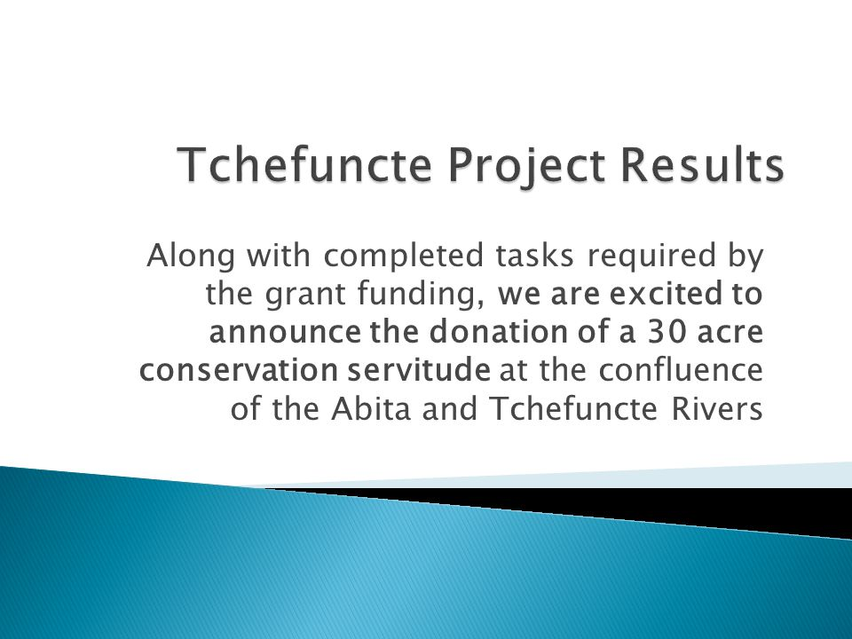Along with completed tasks required by the grant funding, we are excited to announce the donation of a 30 acre conservation servitude at the confluence of the Abita and Tchefuncte Rivers