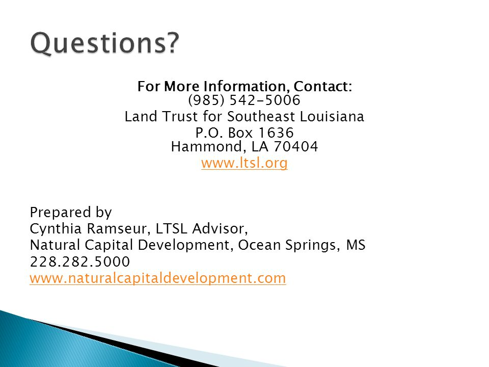 For More Information, Contact: (985) 542-5006 Land Trust for Southeast Louisiana P.O.