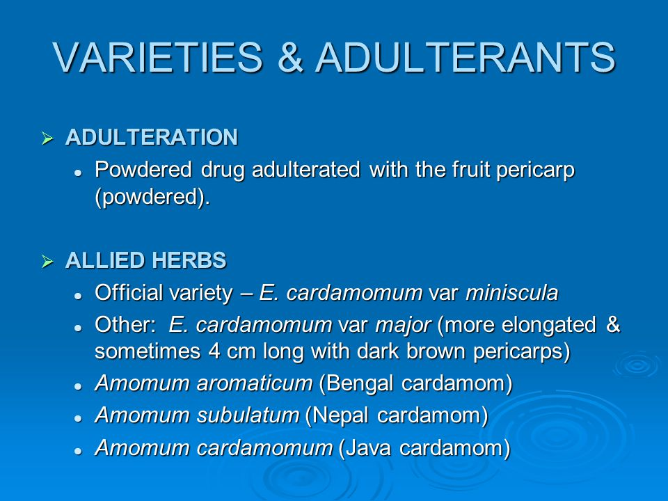 VARIETIES & ADULTERANTS ADULTERATION ADULTERATION Powdered drug adulterated with the fruit pericarp (powdered). Powdered drug adulterated with the fru