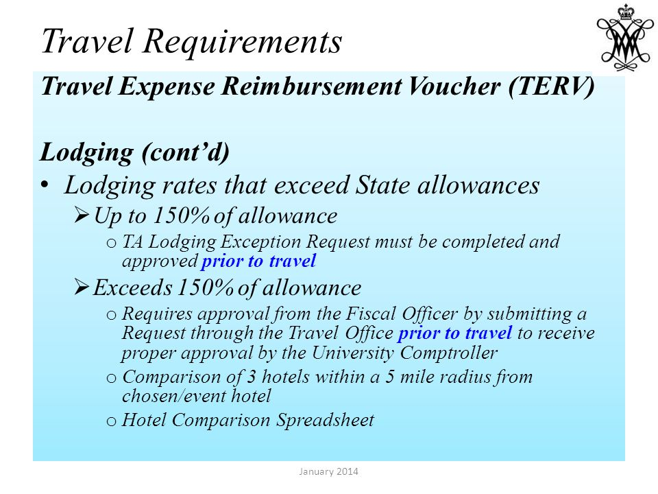 Travel Expense Reimbursement Voucher (TERV) Lodging (contd) Lodging rates that exceed State allowances Up to 150% of allowance o TA Lodging Exception