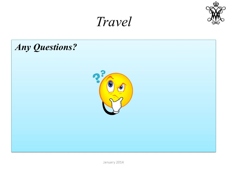 Travel Any Questions? January 2014