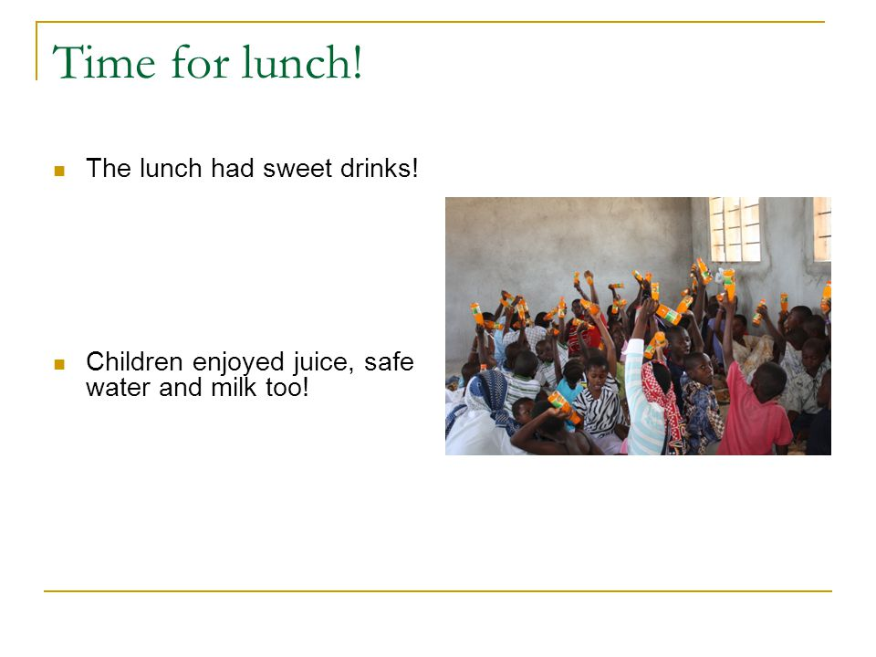 Time for Lunch. Children had a yummy lunch which was special for the day.