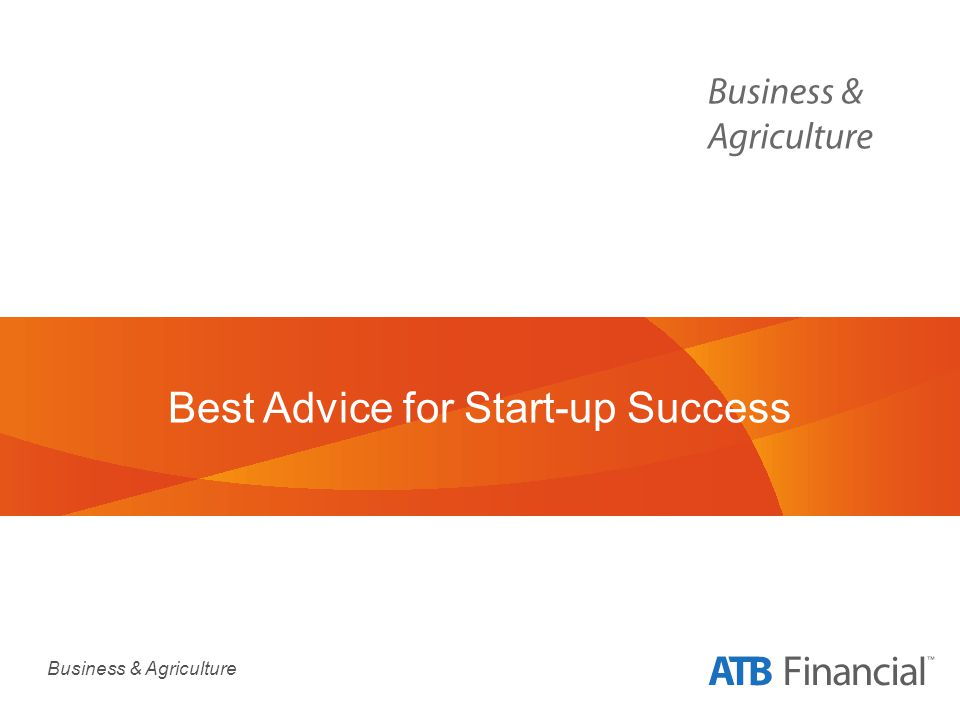 Business & Agriculture Best Advice for Start-up Success