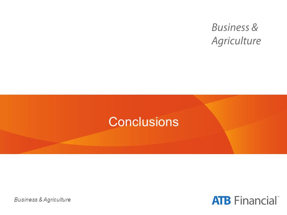Business & Agriculture Conclusions