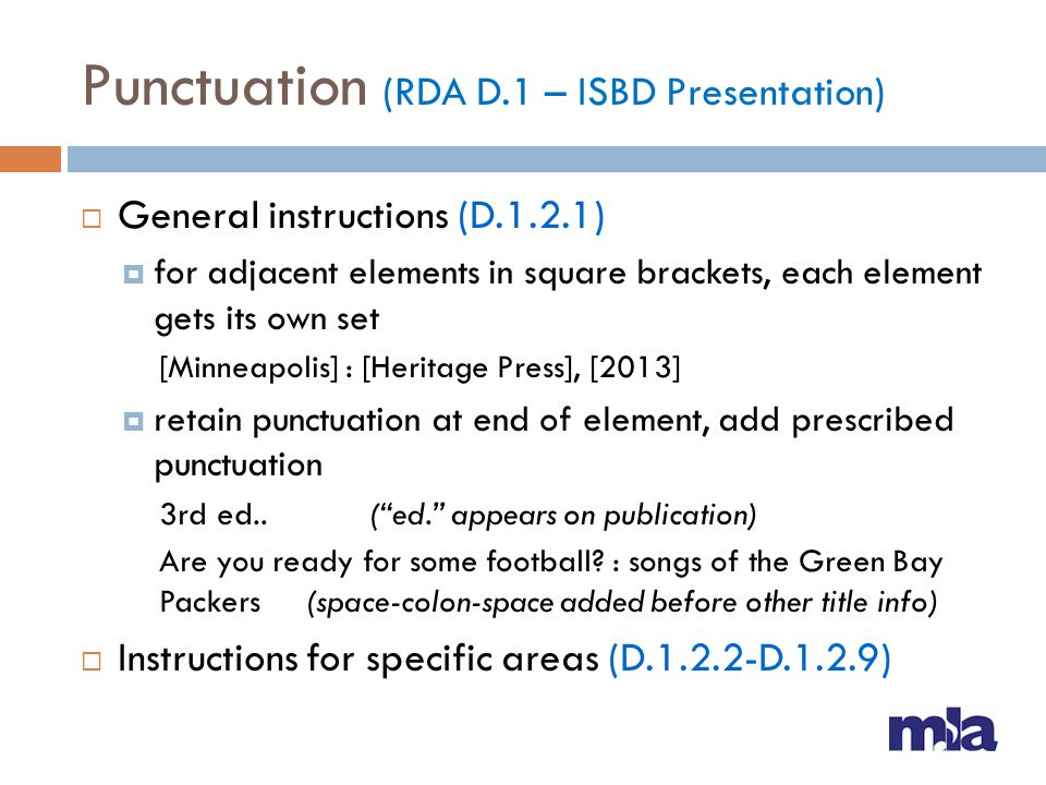 Production Statement (RDA 2.7) Core element for unpublished resources Sources of information (2.7.12) Place – Prefer same source as producers name Producer – Prefer same source as title proper May also use another source within resource or source specified under 2.2.4 Transcribe place and name as found
